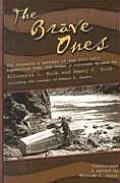 Brave Ones The Journals & Letters of the 1911 1912 Expedition Down the Green & Colorado Rivers Ellsworth L Kolb & Emery C