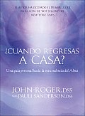 Cuando Regresas A Casa?: Una Guia Personal Para la Trascendencia del Alma [With Meditation CD]