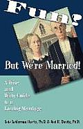 Fun? But We're Married!: A Wise and Witty Guide to a Lasting Marriage