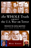 Whole Truth about the U S War on Terror