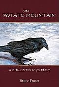 On Potato Mountain A Chilcotin Mystery