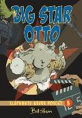 Elephants Never Forget 03 Big Star Otto