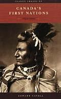 Classic Images of Canadas First Nations 1850 1920
