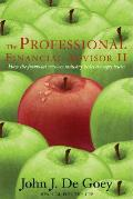 Professional Financial Advisor II: How the Financial Services Industry Hides the Ugly Truth