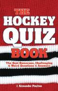 Hockey Quiz Book: the Best Humorous, Challenging & Weird Questions & Answers