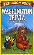 Bathroom Book of Washington Trivia Weird Wacky & Wild