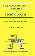 Thermal Plasma Torches and Technologies: Plasma Torches: Basic Studies and Design