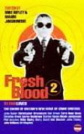 Fresh Blood 2