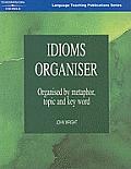 Idioms Organiser Organised by Metaphor Topic & Key Word