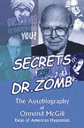 Secrets of Dr. Zomb: The Autobiography of Ormond McGill, Dean of American Hypnotists