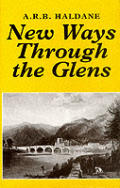 New Ways Through the Glens Highland Road Bridge & Canal Makers of the Early Nineteenth Century