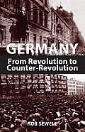 Germany: From Revolution to Counter Revolution
