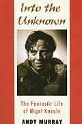 Into the Unknown The Fantastic Life of Nigel Kneale