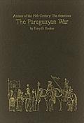 Paraguayan War Armies Of The Ninteenth C