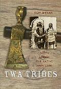 TWA Tribes: Scots Among the Native Americans: Hugo Reid, Alexander Ross and Charles McKenzie