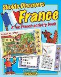 Skoldo Discovers France: a Fun French Activity I Spy Book
