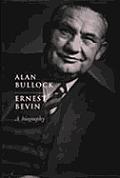 Ernest Bevin A Biography