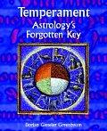 Temperament Astrologys Forgotten Key