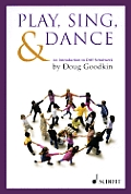 Play Sing & Dance An Introduction to Orff Schulwerk
