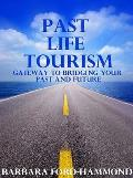 Past Life Tourism: Gateway To Bridging Your Past and Future