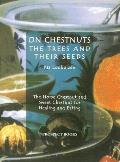On Chestnuts The Trees & Their Seeds