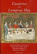 Cocatrice and Lampray Hay: Late Fiftenth-Century Recipes from Corpus Christi College Oxford