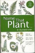 Name That Plant: an Illustrated Guide