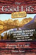 The Good Life Gets Better: Panning for Gold