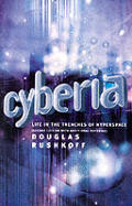 Cyberia Life in the Trenches of Cyberspace 2nd Edition