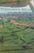Uninhabited Ireland: Tara, the M3 and Public Spaces in Galway