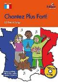 Chantez Plus Fort!: 20 French Songs for the KS2 Primary Classroom