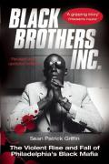 Black Brothers Inc The Violent Rise & Fall of Philadelphias Black Mafia
