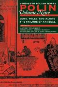 Polin: Studies in Polish Jewry: Jews, Poles, Socialists: The Failure of an Ideal V. 9