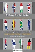 Civilising Criminal Justice: An International Restorative Agenda for Penal Reform