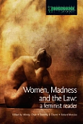 Women, Madness and the Law: A Feminist Reader