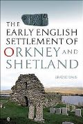 Early English Settlement of Orkney & Shetland