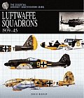 Luftwaffe Squadrons 1939 45 The Essential Aircraft Identification Guide