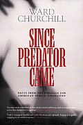 Since Predator Came Notes from the Struggle for American Indian Liberation