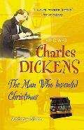 Dickens: the Man Who Invented Christmas