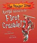 Avoid Fighting in the First Crusade!