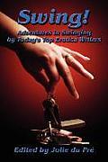 Swing! Adventures in Swinging by Today's Top Erotica Writers