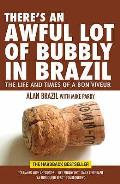 There's an Awful Lot of Bubbly in Brazil: the Life and Times of a Bon Viveur