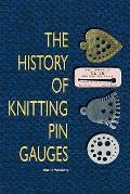 History of Knitting Pin Gauges