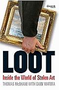 Loot Inside the World of Stolen Art