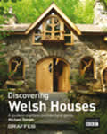 Discovering Welsh Houses A Guide To Eighteen A