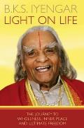 Light on Life the Journey to Wholeness Inner Peace & Ultimate Freedom UK
