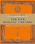 Five Healing Tibetans: Simple Exercises for Rejuvenation and Longevity