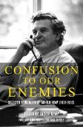 Confusion To Our Enemies: Collected Journalism of Arnold Kemp (1939-2002)