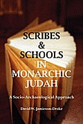 Scribes and Schools in Monarchic Judah, Second Edition: A Socio-archeological Approach