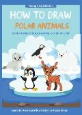How to Draw Polar Animals: Easy Step-by-Step Guide How to Draw for Kids